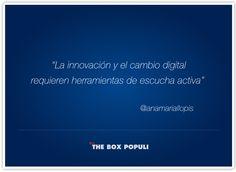 La innovación y el cambio digital requieren herramientas de escucha activa. Por @Anamariallopis