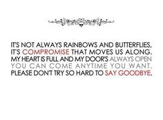 """""""...my heart is full and my door's always open, you can come anytime you want..."""" - Maroon 5"""
