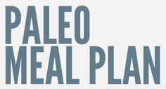 """14-day Paleo Meal Plan -- I'm gonna try and be somewhat """"Paleo"""".  I don't like the """"no grains"""" or the """"no dairy"""". What is so wrong with grains? I have tried to search why starches, dairy, and grains are not on the paleo diet and can't find a good answer. My goal is to eat stuff from nature and non processed."""