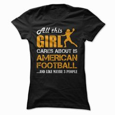 All this Girl Cares About Is American Football...And Like Maybe 3 People (Orange), Order HERE ==> https://www.sunfrog.com/Sports/All-this-Girl-Cares-About-Is-American-FootballAnd-Like-Maybe-3-People-Orange-Ladies.html?id=41088 #christmasgifts #xmasgifts #footballlovers