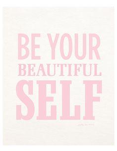 Be Your Beautiful Self Print - Typography - Beauty - Inspirational - Motivational - Art Print