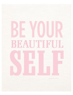 Be Your Beautiful Self #inspiration