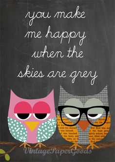 You make me happy when the skies are grey - owls on chalkboard background via Etsy