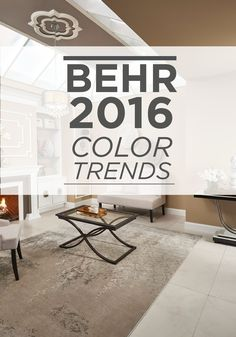 Discover the 2016 BEHR Color Trends for the latest paint colors and home decor trends. A neutral high gloss finish like Mauve Melody on the ceiling, trim and cabinetry will reflect light in the most dazzling ways.