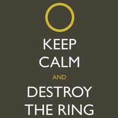 Keep Calm and Destroy the Ring by Jeremy Bingham    #keepcalm #lotr #shirt