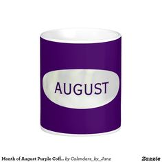 Month of August Purple Coffee Mug by Janz