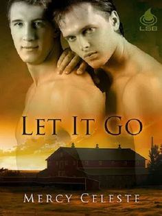 Smitten with Reading: Let It Go by Mercy Celeste