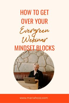 How To Get Over Your Evergreen Webinar Mindset Blocks. Recording your evergreen webinar is the most profitable, high ROI, leveraged and effective thing you can possibly do for your business in two hours. But so many of my clients come to me with so much resistance and so many fears about creating and recording their evergreen webinars. I'm explaining exactly why on the podcast today. #businesswebinar #contentcreation #mariahcoz