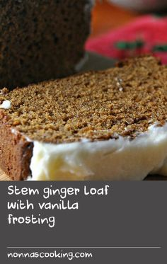 Stem ginger loaf with vanilla frosting   This is a very spicy cake. The frosting is really yummy — save any leftovers to spread on cupcakes or cookies.