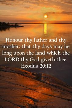 Honour thy father and thy mother .....