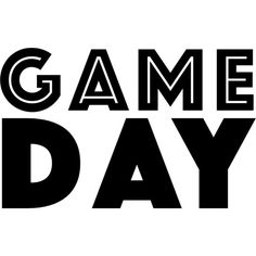 Game Day text ❤ liked on Polyvore featuring text, words, phrase, quotes and saying