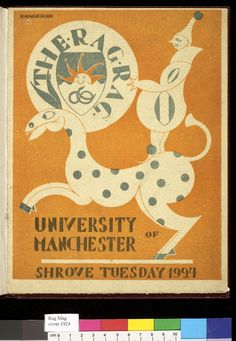 June 2013: Cover of the University Rag Mag for 1924. Depicting a clown stood on the back of a spotted pony, the the sun and snake from the Manchester University coat of arms appears on a large ball held by the clown. Created by Hagedorn. K.