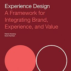 Experience Design - A Framework for Integrating Brand Experience and Value