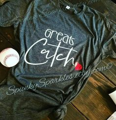 ae145227 Great Catch Shirt, Funny Baseball Shirt, Baseball Mom T-Shirt, Baseball  Shirt, Gift for Mom, Softbal