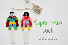 Super Hero Stick Puppets.