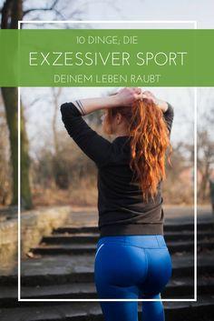 10 Dinge, die exzessiver Sport deinem Leben raubt - genau wie Bewegungsmangel kann ein zu viel an Sport zu Unzufriedenheit führen. Erfahre in diesem Artikel, welche 10 Dinge durch exzessiven Sport zerstört werden können!