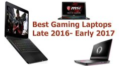 Cool Best Gaming Laptops Late 2016 - Early 2017 Check more at https://ggmobiletech.com/gaming-laptop/best-gaming-laptops-late-2016-early-2017/