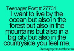 Ikr i love the beach but i love like countryside living with no neighbors and i WILL have a horse when i'm older