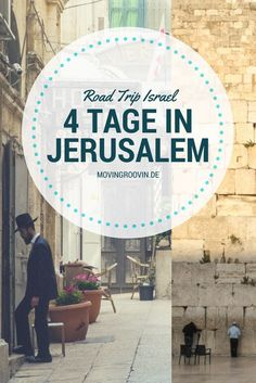 Roadtrip Durch Israel: Am Anfang War Jerusalem Travel To Do, Travel Goals, Places To Travel, Travel Tips, Travel Europe, Travel Ideas, Voyage Israel, Travel Around The World, Around The Worlds