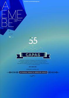 AEMEBE 55_  Esta edição apresenta algumas das capas da AEmeBe que serviram como tampas ou coberturas para os assuntos que (como sempre) giram em torno do design, da arte e da comunicação visual. Inspire-se! Nossas capas são nossa cara.