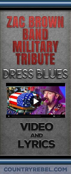 Country Music Videos - Songs - Zac Brown Band Sings Hearbreaking Military Tribute with Dress Blues - Lyrics and Country Music Video at http://countryrebel.com/blogs/videos/19108039-zac-brown-bands-heartbreaking-military-tribute-singing-dress-blues-video