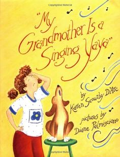My Grandmother is a Singing Yaya by Karen Scourby D'Arc, illustrated by Diane Palmisciano