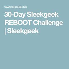 30-Day Sleekgeek REBOOT Challenge | Sleekgeek