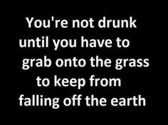 noooo.... by that time (in my book) your a$$ is grass!