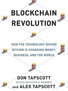 Read & Download Blockchain Revolution by Don Tapscott pdf, Ebook, Kindle.Blockchain Revolution: How the Technology Behind Bitcoin Is Changing Money, Business, and the World by Don Tapscott Ebook, Kindle.