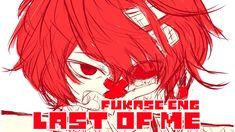 【Fukase ENG】Last of Me【VOCALOIDカバー】