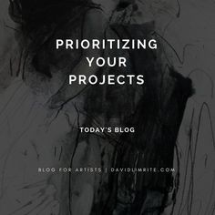 Prioritizing Your Projects (Today's Blog)//Having ideas for a single painting a series of paintings or any type of art project is a wondrous thing. I am fortunate to have lots of ideas swirling around in my head and they are all jotted down in my visual journal or else I would surely forget most of them. I am not sure where I get my ideas from but I thank my muse everyday for the ideas I receive.//So how do I choose and prioritize which paintings and projects I will work on?//I get most of…
