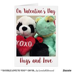 **DOUBLE LOVE TO YOU** ON VALENTINE'S DAY CARD
