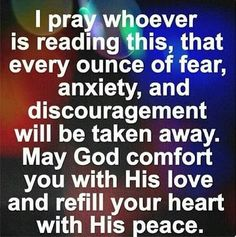 Pray God comfort you with His love