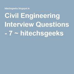 http://hitechsgeeks.blogspot.in/2016/05/civil-engineering-interview-questions-7.html