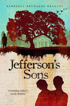 Jefferson's Sons-- historical fiction novel about Thomas Jefferson and Sally Hemings' children.