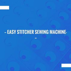 Easy Stitcher Sewing Machine- https://carpizzosagora.wordpress.com/2018/01/24/easy-stitcher-sewing-machine-2/?utm_campaign=crowdfire&utm_content=crowdfire&utm_medium=social&utm_source=pinterest