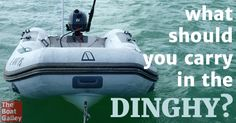 Stay safe when you're exploring by dinghy by making sure you have the right gear aboard. The legal requirements are a bare minimum . . . here's what else we carry!