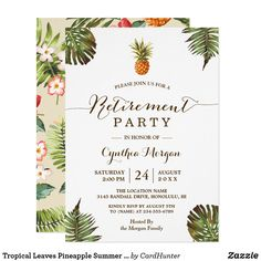 "Tropical Leaves Pineapple Summer Retirement Party Card Tropical Leaves Pineapple Summer Retirement Party Invitation.   (1) For further customization, please click the ""customize further"" link and use our design tool to modify this template.   (2) If you prefer Thicker papers / Matte Finish, you may consider to choose the Matte Paper Type.   (3) If you need help or matching items, please contact me."