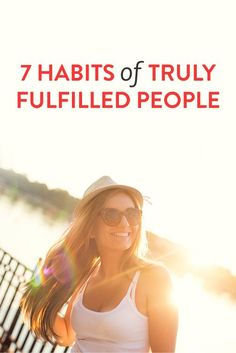 7 Habits Of Truly Fulfilled People