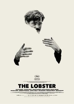 The lobster movie Filmlinc colin farrell nyff new york film festival nyff The lobster, which just premiered here at the cannes film. Best Movie Posters, Cinema Posters, Cool Posters, Rachel Weisz, Festival Posters, Film Festival, The Lobster Movie, Image Internet, Cinema Video