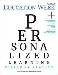 Special Report: Personalized Learning: Vision vs. Reality - Education Week