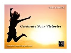 Celebrate Your Victories | Weekly Attention  |  DorotaLopez.blogspot.com