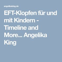 EFT-Klopfen für und mit Kindern - Timeline and More... Angelika King