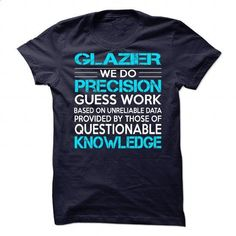 Awesome Shirt For Glazier #shirt #hoodie. SIMILAR ITEMS => https://www.sunfrog.com/LifeStyle/Awesome-Shirt-For-Glazier-90454083-Guys.html?60505