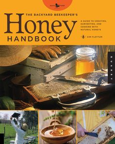 Producing and Selling Honey for the Backyard Beekeeper by Kim Flottum on Mother Earth News