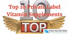 With so many private label supplement options what are the best vitamins to private label. see our top 10 private label vitamin supplements of 2016 here.