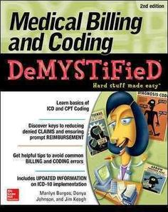 Completely updated to reflect the massive changes to healthcare law! Medical Billing and Coding Demystified clearly explains the practices used by medical offices, hospitals, and healthcare facilities Medical Billing And Coding, Medical Careers, Medical Terminology, Medical Assistant, Medical Transcription, Accounting Training, Cpt Codes, Coding Jobs, Science Books