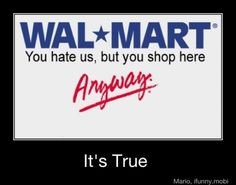 """I also think its funny that folks make fun of """"the people of Wal-Mart.think about it! Walmart Funny, Lol, Thats The Way, I Love To Laugh, Funny Photos, I Laughed, Favorite Quotes, Me Quotes, Laughter"""