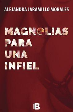 Resultado de imagen para Libro Magnolias para una infiel