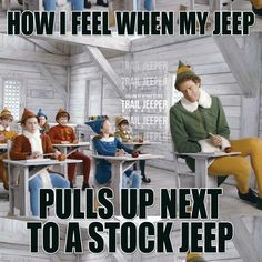 How I feel when my #Jeep pulls up next to a stock jeep  Download the latest issue of the Trail Jeeper Magazine today! Available in the Apple Store & Google Play (Tablet only). Or visit us online: www.trailjeeper.com